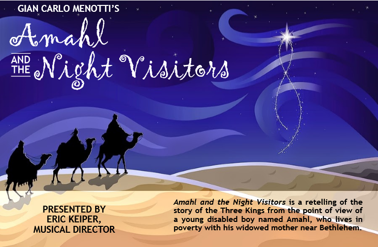 Amahl and the Night Visitors Dec. 8th at 3 pm
